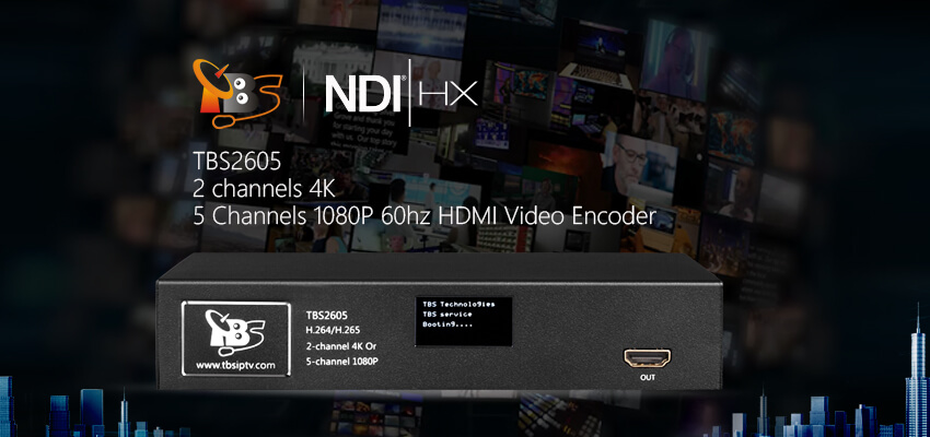 TBS2605 NDI®|HX supported 2 channels 4K/5 Channels 1080P 60hz HDMI Video Encoder